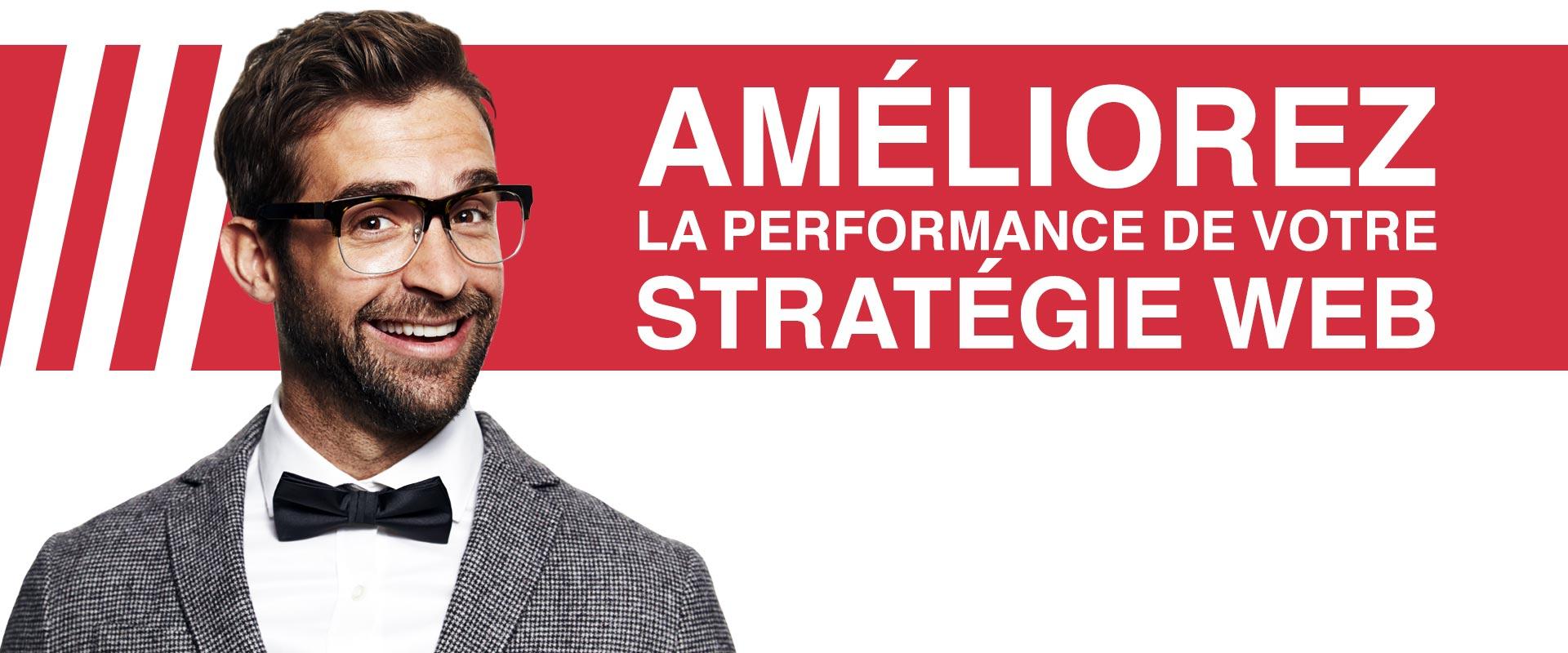 Améliorez la performance de votre stratégie web